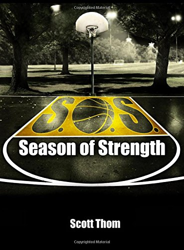 Season of Strength: The complete guide to in-season and off-season training for basketball