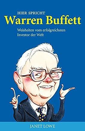 Hier spricht Warren Buffett: Weisheiten vom erfolgreichsten Investor der Welt