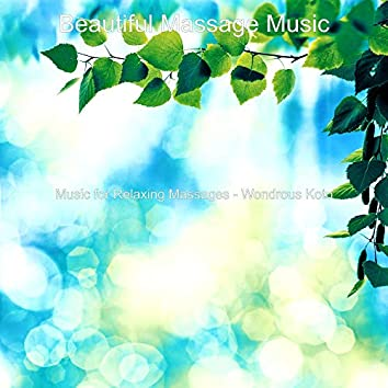 Music for Relaxing Massages - Wondrous Koto