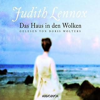Das Haus in den Wolken                   Autor:                                                                                                                                 Judith Lennox                               Sprecher:                                                                                                                                 Doris Wolters                      Spieldauer: 9 Std. und 25 Min.     40 Bewertungen     Gesamt 3,8