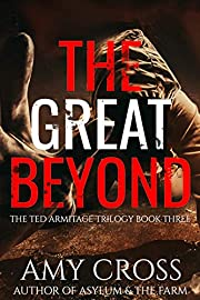 The Great Beyond (The Ted Armitage Trilogy Book 3)