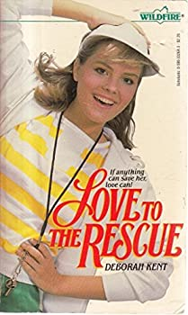 Love to the Rescue - Book #75 of the Wildfire