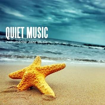 Quiet Music - Instrumental Jazz Music