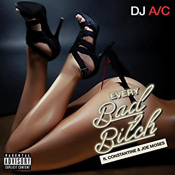 Every Bad Bitch (feat. Constantine & Joe Moses)