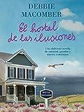 El hostal de las ilusiones: Una deliciosa novela de amistad, perdón y nuevos comienzos (Grandes Novelas)