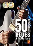 50 rythmiques blues à la guitare (1 Livre + 1 CD + 1 DVD)