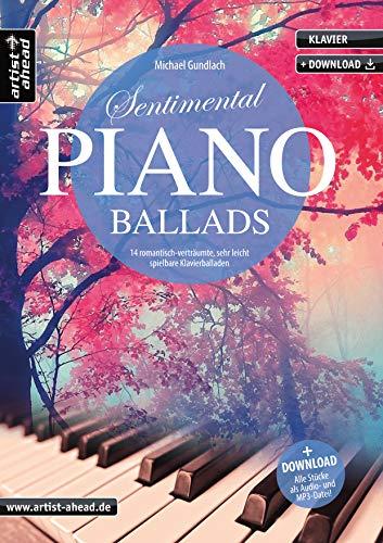 Sentimental Piano Ballads: 14 romantisch-verträumte, sehr leicht spielbare Klavierballaden (inkl. Download). Gefühlvoll-emotionale Klavierstücke. Spielbuch für Klavier. Klaviernoten.