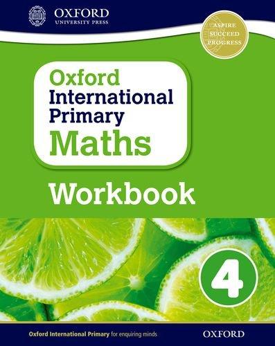 Oxford International Primary Maths: Primary maths. Workbook. Per la Scuola elementare. Con espansione online (Vol. 4)