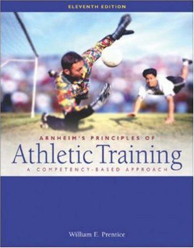 Arnheim's Principles of Athletic Training: A Competency-Based Approach with Dynamic Human 2.0 CD-ROM & PowerWeb OLC Bind
