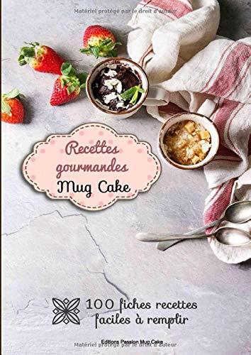 Recettes gourmandes mug cake: 100 fiches recettes illustrées, détaillées et faciles à remplir + sommaire - petits gâteaux sucrés ou salés cuisson rapide - spécial brunch - Taille A4 21 x 29,7cm