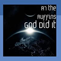 God Did It by R7 the Ruffins