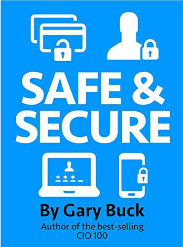 Safe and Secure: Passwords, Security, Privacy and all that stuff