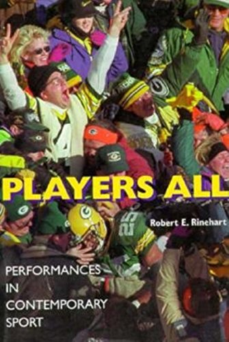 Players All: Performances in Contemporary Sport (Drama and Performance Studies)
