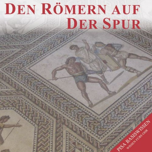Den Römern auf der Spur audiobook cover art