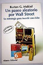 Un Paseo Aleatorio Por Wall Street / A Random Walk Down Wall Street: La Estrategia Para Invertir Con Exito/ The Strategy o...
