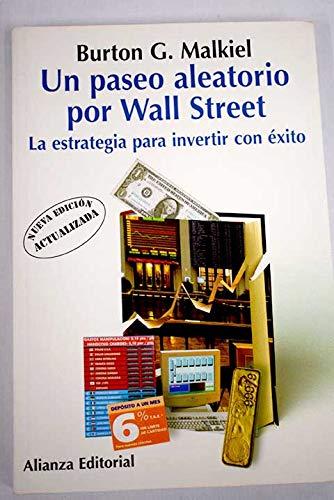 Un Paseo Aleatorio Por Wall Street / A Random Walk Down Wall Street: La Estrategia Para Invertir Con Exito/ The Strategy of Successful Investment