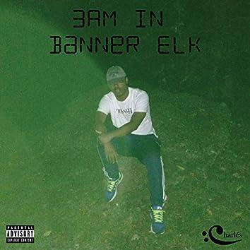 3AM in Banner Elk