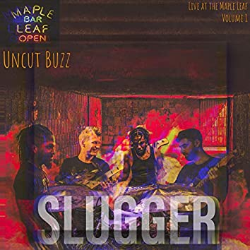 Uncut Buzz: Live at the Maple Leaf, Vol. 1