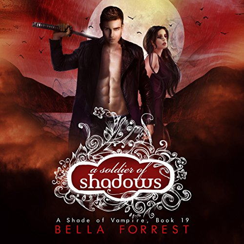 A Shade of Vampire 19: A Soldier of Shadows                    Written by:                                                                                                                                 Bella Forrest                               Narrated by:                                                                                                                                 Elizabeth Evans,                                                                                        Will Damron,                                                                                        Tavia Gilbert,                   and others                 Length: 5 hrs and 44 mins     2 ratings     Overall 5.0