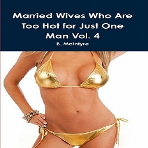 Married Wives Who Are too Hot for Just One Man, Vol. 4 cover art