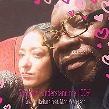 You Don't Understand Me 100% (Remix)