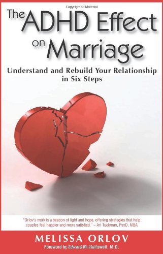 Compare Textbook Prices for The ADHD Effect on Marriage: Understand and Rebuild Your Relationship in Six Steps  ISBN 0884427569643 by Melissa Orlov,Edward M. Hallowell