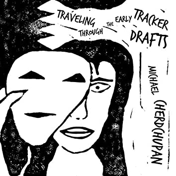 Traveling Through the Early Tracker Drafts