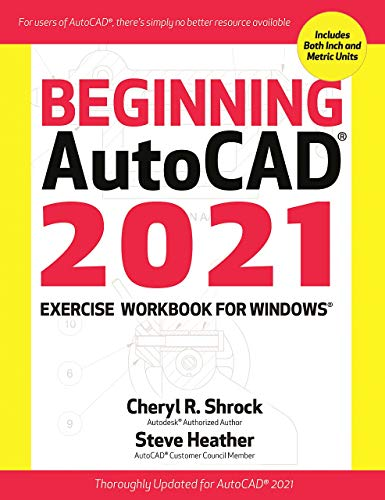 Beginning AutoCAD 2021 Exercise Workbook (English Edition)