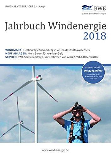 Jahrbuch Windenergie 2018: BWE Marktübersicht - Windmarkt, Technik und Service