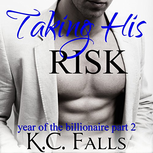 Taking His Risk: Year of the Billionaire, Part 2 audiobook cover art