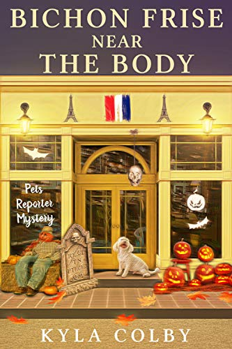 Bichon Frise Near the Body: A Humorous Cozy Mystery for Animal Lovers (Pets Reporter Cozy Mystery Book 2) by [Kyla Colby]