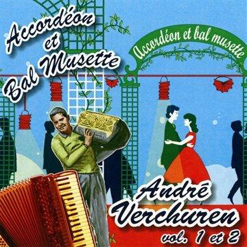 Accordéon et Bal Musette : André Verchuren-Volume 1 et 2