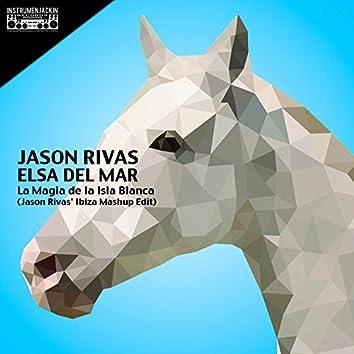 La Magia de la Isla Blanca (Jason Rivas' Ibiza Mashup Edit)