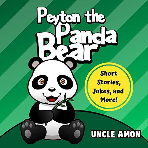 Peyton the Panda Bear: Short Stories, Games, Jokes, and More!  audiobook cover art