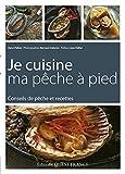 Je Cuisine Ma Pêche À Pied - Conseils De Pêche Et Recettes