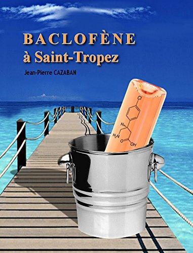 Baclofène à Saint-Tropez (English Edition)