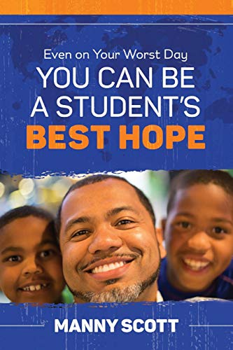 Even on Your Worst Day, You Can Be a Student's Best Hope