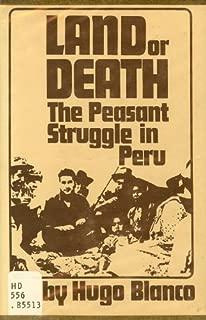 Land or Death: The Peasant Struggle in Peru