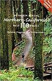 Mountain Biking Northern California s Best 100 Trails