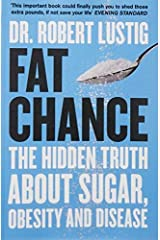 [Fat Chance: The Hidden Truth About Sugar, Obesity and Disease] [By: Dr. Robert Lustig] [January, 2014] Copertina flessibile