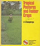 Tropical Pastures and Fodder Crops (Tropical Agriculture S.)