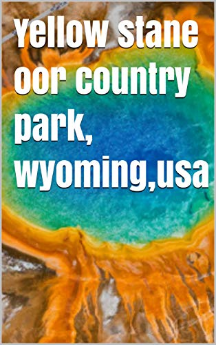 Yellow stane oor country park,wyoming,usa (Scots Edition)
