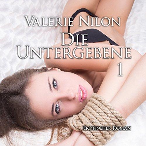 Die Untergebene                   Autor:                                                                                                                                 Valerie Nilon                               Sprecher:                                                                                                                                 Laura Aureem                      Spieldauer: 1 Std. und 13 Min.     22 Bewertungen     Gesamt 4,1