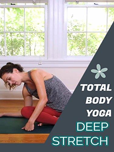 Total Body Yoga - Deep Stretch
