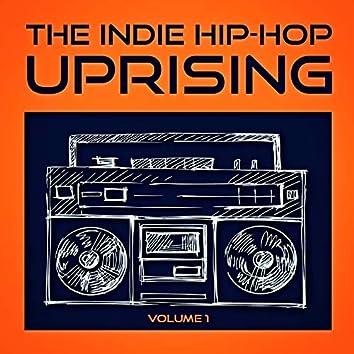 The Indie Hip-Hop Uprising, Vol. 1 (Entdecke einige der besten Indie Hop-Hop Acts aus den USA)