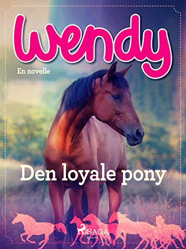 Wendy - Den loyale pony (Danish Edition)