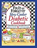 Fix-It and Forget-It Slow Cooker Diabetic Cookbook: 550 Slow Cooker Favorites―to Include Everyone...