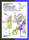 La Química Está Entre Nosotros de Julio Gam (14 abr 2014) Tapa blanda