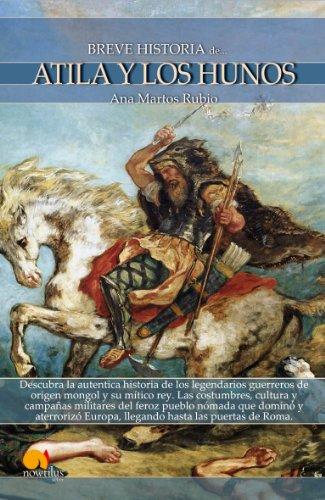 Breve historia de Atila y los hunos (Spanish Edition)