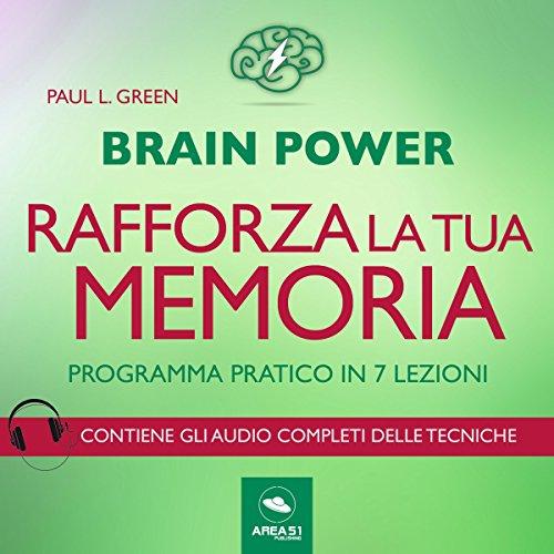Brain Power. Rafforza la tua memoria! Programma pratico in 7 lezioni copertina